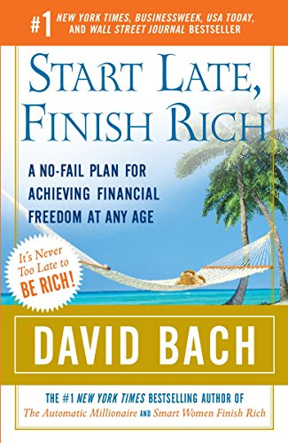 9780767919470: Start Late, Finish Rich: A No-Fail Plan for Achieving Financial Freedom at Any Age