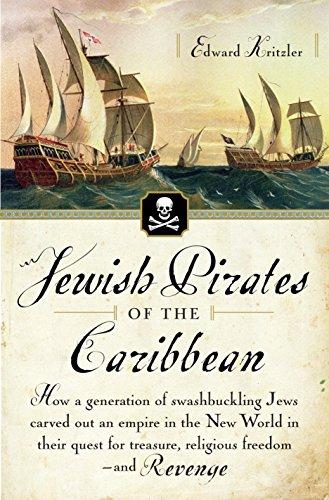 Jewish Pirates of the Caribbean: How a: Kritzler, Edward