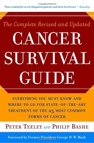 9780767919890: The Complete Revised and Updated Cancer Survival Guide: Everything You Must Know and Where to Go for State-of-the-Art Treatment of the 25 Most Common Forms of Cancer