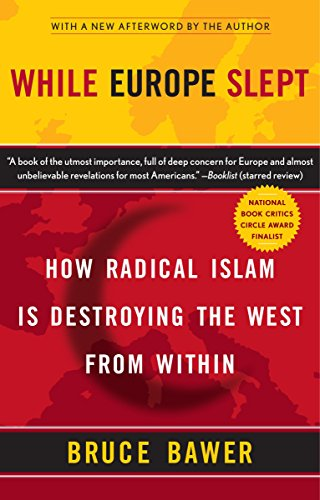 While Europe Slept: How Radical Islam is Destroying the West from Within (0767920058) by Bruce Bawer