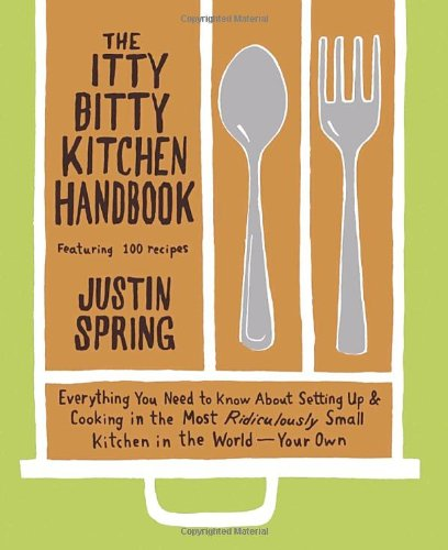 9780767920162: The Itty Bitty Kitchen Handbook: Everything You Need to Know About Setting Up and Cooking in the Most Ridiculously Small Kitchen in the World--Your Own