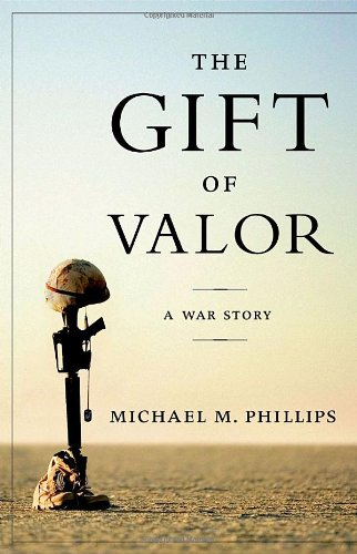9780767920377: The Gift of Valor: A War Story