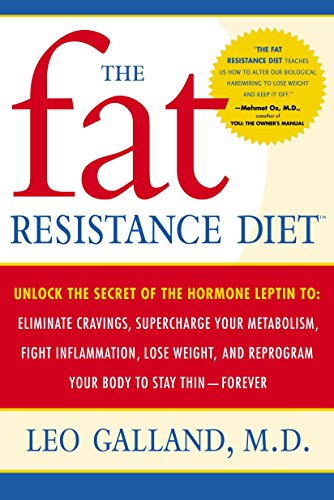 9780767920537: The Fat Resistance Diet: Unlock the Secret of the Hormone Leptin To: Eliminate Cravings, Supercharge Your Metabolism, Fight Inflammation, Lose
