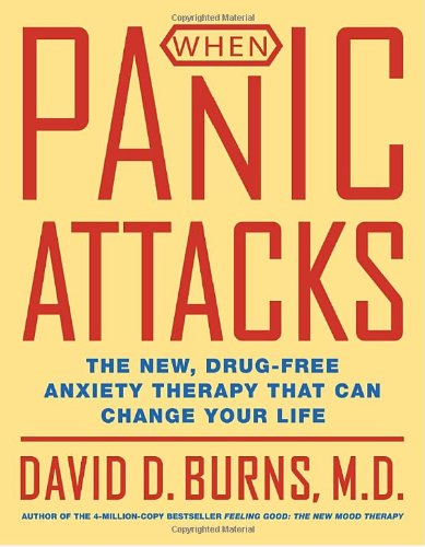 9780767920711: When Panic Attacks: The New, Drug-free Anxiety Treatments That Can Change Your Life