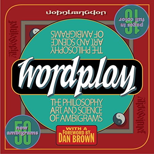 9780767920759: Wordplay: The Philosophy, Art, & Science Of Ambigrams