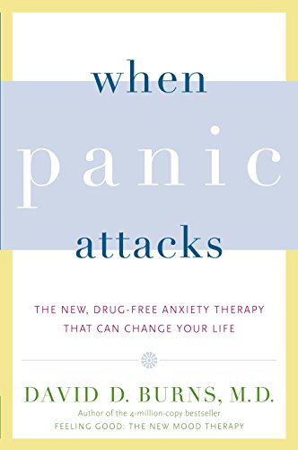 9780767920834: When Panic Attacks: The New, Drug-Free Anxiety Therapy That Can Change Your Life