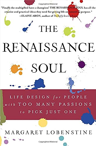 9780767920889: Renaissance Soul: Life Design for People with Too Many Passions to Pick Just One