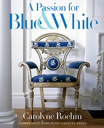 A Passion for Blue and White