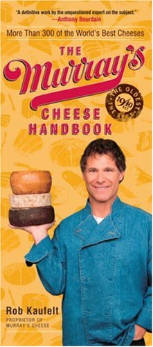 9780767921305: The Murray's Cheese Handbook: More Than 300 of the World's Best Cheeses