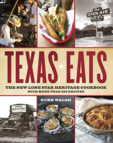 9780767921503: Texas Eats: The New Lone Star Heritage Cookbook, with More Than 200 Recipes