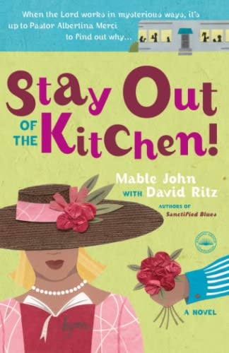 Stay Out of the Kitchen!: An Albertina Merci Novel (0767921666) by Mable John; David Ritz
