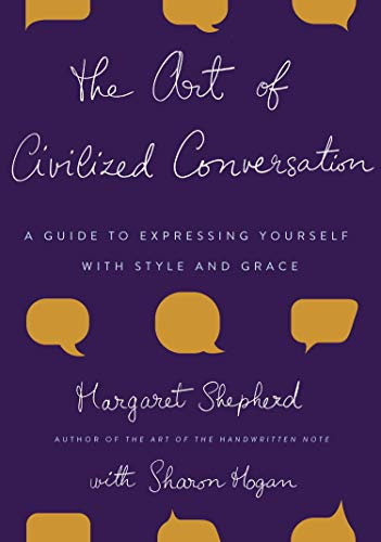 9780767921695: The Art of Civilized Conversation: A Guide to Expressing Yourself With Style and Grace