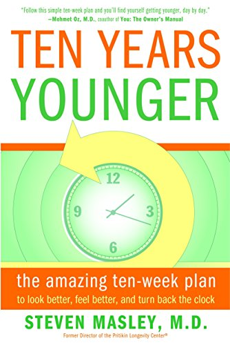 9780767921718: Ten Years Younger: The Amazing Ten Week Plan to Look Better, Feel Better, and Turn Back the Clock