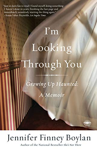 9780767921756: I'm Looking Through You: Growing Up Haunted: A Memoir