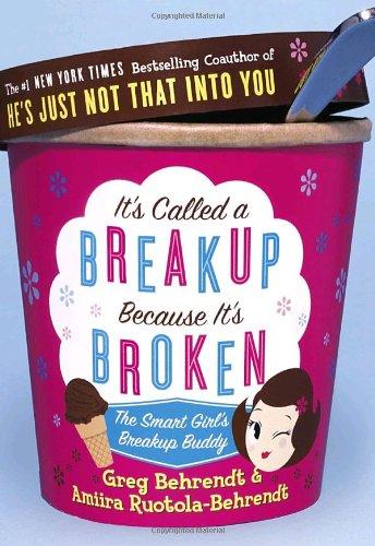 9780767921855: It's Called A Breakup Because It's Broken: The Smart Girl's Break-up Buddy