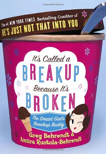 9780767921855: It's Called a Breakup Because It's Broken: The Smart Girl's Break-Up Buddy