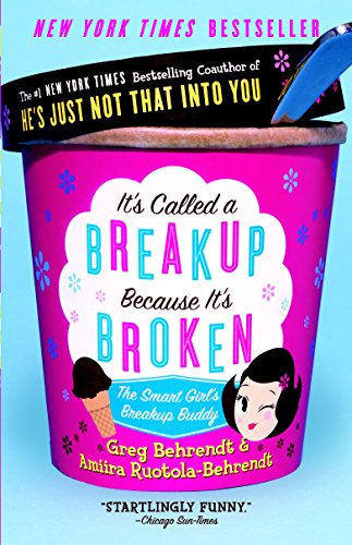 9780767921961: It's Called a Breakup Because It's Broken: The Smart Girl's Break-Up Buddy