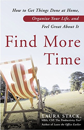 9780767922029: Find More Time: How to Get Things Done at Home, Organize Your Life, and Feel Great About It
