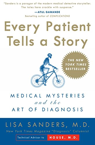 9780767922470: Every Patient Tells a Story: Medical Mysteries and the Art of Diagnosis