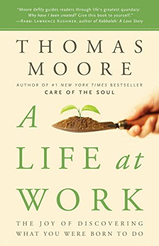 9780767922531: A Life at Work: The Joy of Discovering What You Were Born to Do