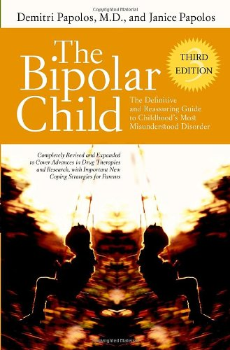 9780767922975: The Bipolar Child: The Definitive and Reassuring Guide to Childhood's Most Misunderstood Disorder -- Third Edition