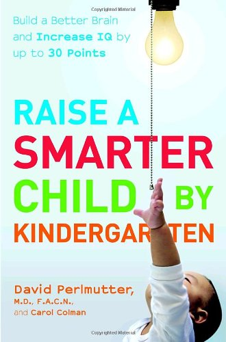 9780767923019: Raise a Smarter Child by Kindergarten: Build a Better Brain And Increase IQ by Up to 30 Points