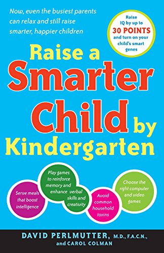 9780767923026: Raise a Smarter Child by Kindergarten: Raise IQ by up to 30 points and turn on your child's smart genes