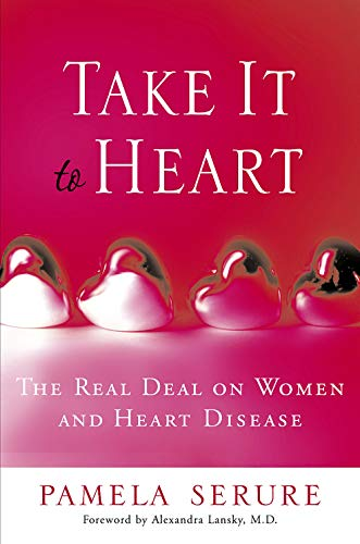9780767923101: Take It to Heart: The Real Deal On Women and Heart Disease