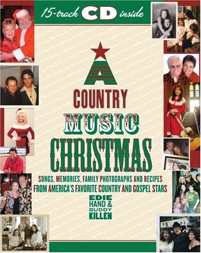 A Country Music Christmas: Songs, Memories, Family Photographs and Recipes from America's Favorite C