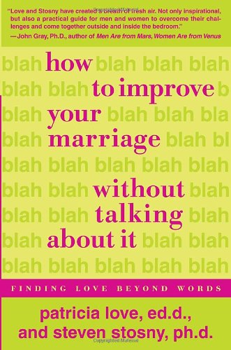 9780767923170: How to Improve Your Marriage Without Talking About It: Finding Love Beyond Words