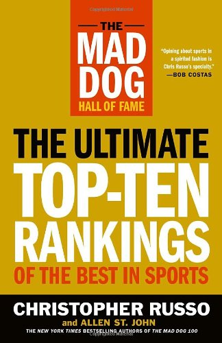 9780767923729: The Mad Dog Hall of Fame: The Ultimate Top-Ten Rankings of the Best in Sports