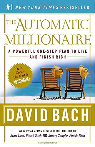 9780767923828: The Automatic Millionaire: A Powerful One-Step Plan to Live and Finish Rich