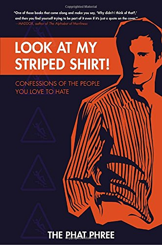9780767924184: Look at My Striped Shirt!: Confessions of the People You Love to Hate