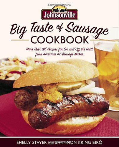 9780767924351: Johnsonville Big Taste of Sausage Cookbook: More Than 125 Recipes for On and Off the Grill from America's #1 Sausage Maker