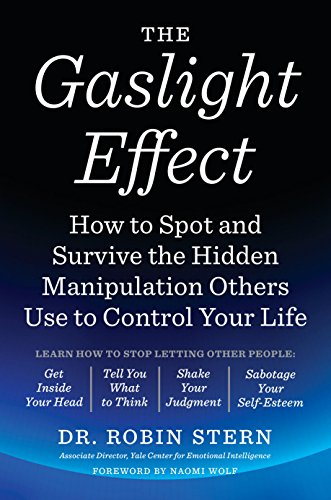 9780767924467: The Gaslight Effect: How to Spot and Survive the Hidden Manipulation Others Use to Control Your Life