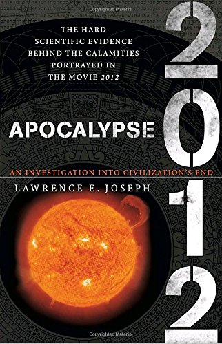 Apocalypse 2012: An Investigation into Civilization's End: Joseph, Lawrence E.
