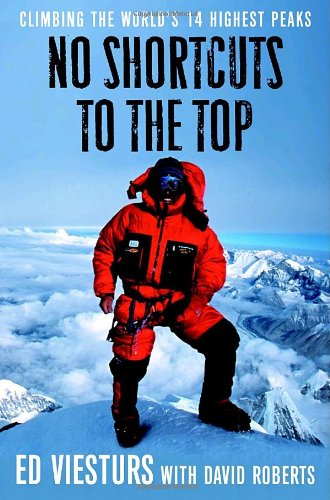 No Shortcuts to the Top: Climbing the World's 14 Highest Peaks -- SIGNED by Author Ed Viesturs...