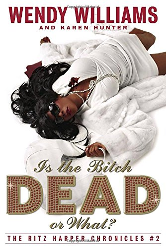 Is the Bitch Dead, Or What?: The: Williams, Wendy, Hunter,