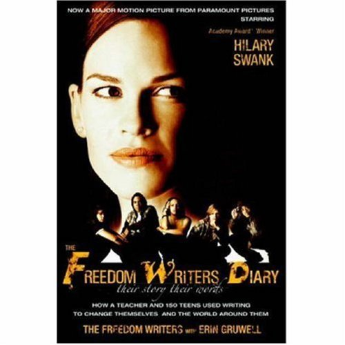 9780767924900: Freedom Writers Diary, The: Movie Tie-in: How a Teacher and 150 Teens Used Writing to Change Themselves and the World Around Them