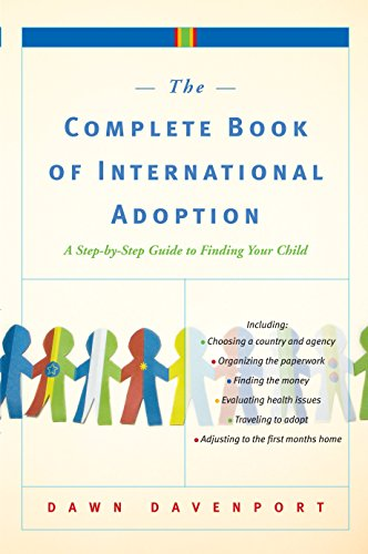 9780767925204: The Complete Book of International Adoption: A Step by Step Guide to Finding Your Child