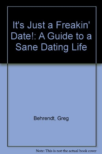 It's Just a Freakin' Date!: A Guide to a Sane Dating Life (0767925432) by Amiira Ruotola-Behrendt