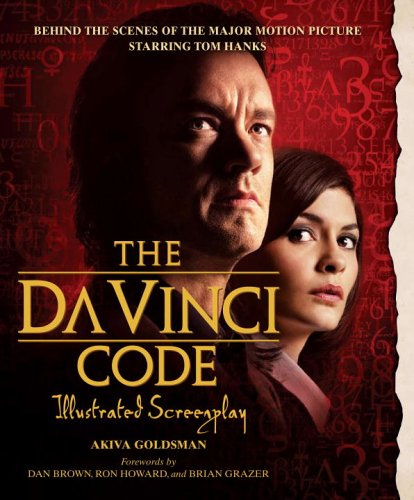 9780767926027: The Da Vinci Code Illustrated Screenplay: Behind the Scenes of the Major Motion Picture