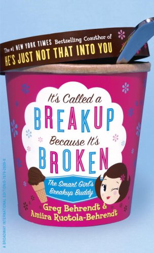 9780767926096: It's Called a Break-up Because It's Broken: The Smart Girl's Break-up Buddy