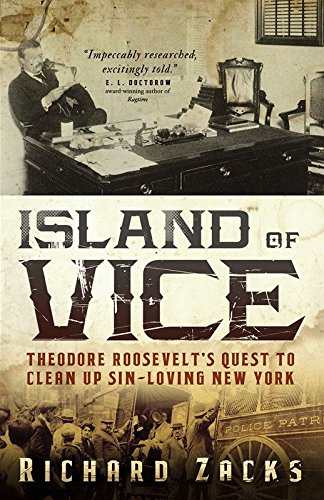 9780767926195: Island of Vice: Theodore Roosevelt's Quest to Clean Up Sin-Loving New York