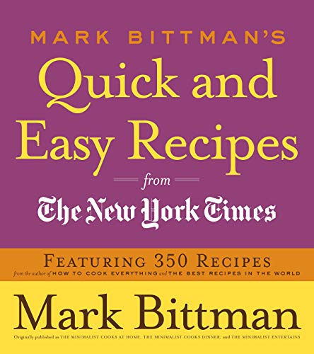 9780767926232: Mark Bittman's Quick and Easy Recipes from the New York Times: Featuring 350 recipes from the author of HOW TO COOK EVERYTHING and THE BEST RECIPES IN THE WORLD