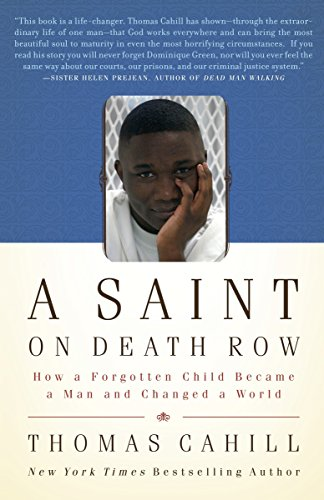 9780767926461: A Saint on Death Row: How a Forgotten Child Became a Man and Changed the World