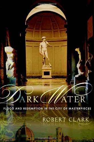 9780767926485: Dark Water: Flood and Redemption in the City of Masterpieces