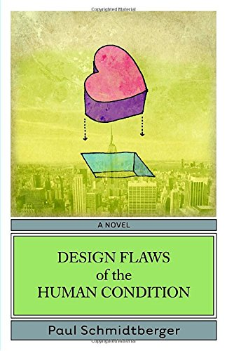 Design Flaws of the Human Condition: Schmidtberger, Paul