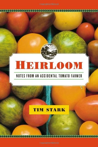 9780767927062: Heirloom: Notes from an Accidental Tomato Farmer