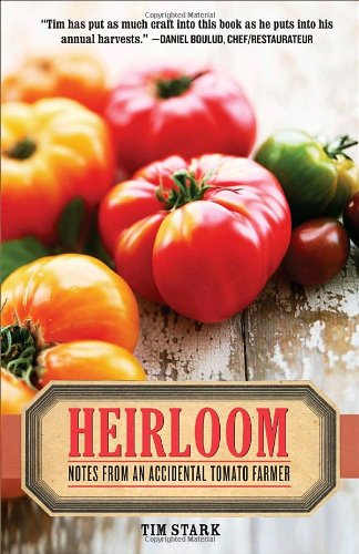 9780767927079: Heirloom: Notes from an Accidental Tomato Farmer